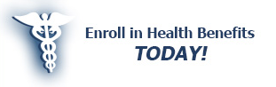 Enroll in Health Benefits TODAY!